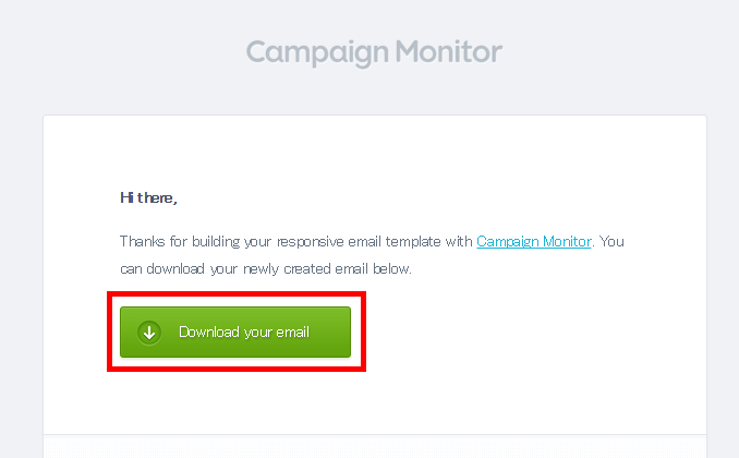 Campaign Monitor「Download your email」のボタンを押下